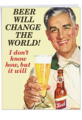 Beer Will Change The World Birthday Card' Large Greeting Card with Envelope (8.5 x 11 Inch) - Vintage Style Man in Tuxedo Drinking Beer Classic Design Stationery Set for Personalized Happy Bday J9721 -