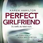 Perfect Girlfriend: Du weißt, du liebst mich