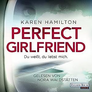 Perfect Girlfriend Hörbuch