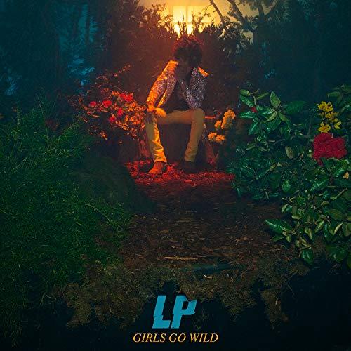 Girls Go Wild [Explicit]