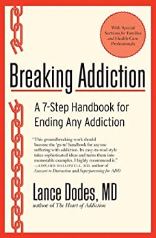 Breaking Addiction: A 7-Step Handbook for Ending Any Addiction by [Dodes, Lance M.]