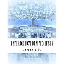 INTRODUCTION TO B737  by Jordan L.D.