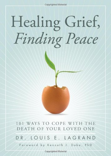 Healing Grief, Finding Peace: 101 Ways to Cope with the Death of Your Loved - Dad Finding Your