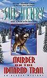Murder on the Iditarod Trail, Sue Henry, 0613999436