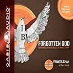 Forgotten God: Remembering Our Crucial Need for the Holy Spirit   Francis Chan