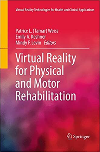 Virtual Reality For Physical And Motor Rehabilitation por Patrice L. (tamar) Weiss