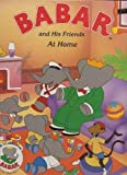 Babar and His Friends at Home, Jean de Brunhoff and Laurent de Brunhoff, 0517052105