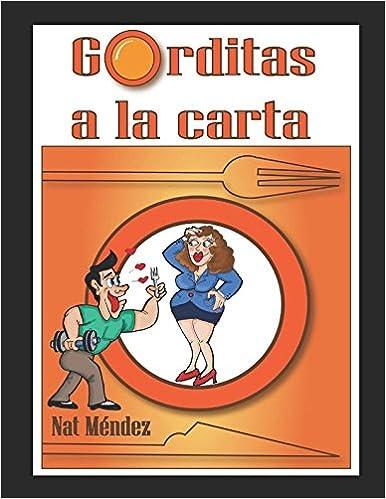 GORDITAS A LA CARTA (Trilogia Gorditas a la Carta) (Spanish ...