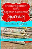 Encouragement for the Adoption and Parenting Journey: 52 Devotions and a Journal