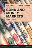FT Guide to Bond & Money Markets (Financial Times Series)