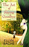 Image of The Art of Saying Goodbye (Center Point Premier Fiction (Largeprint))