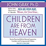 Children Are from Heaven | John Gray