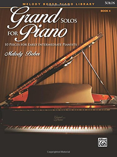Grand Solos for Piano, Bk 4: 10 Pieces for Early Intermediate Pianists (First Solo Pieces)