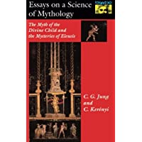 Essays on a Science of Mythology – The Myth of the Divine Child and the Mysteries of Eleusis