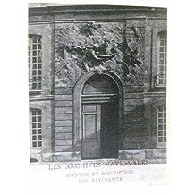 Musee de l'histoire de France: archives nationales. 1. histoire et description des batiments des ar