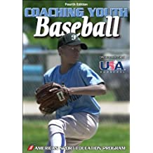 Coaching Youth Baseball - 4th Edition (Coaching Youth Sports Series)
