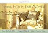 Finding God in Each Moment, Carol Ann Smith and Eugene Merz, 1594711003