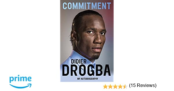 Commitment my autobiography didier drogba 9781473620698 amazon commitment my autobiography didier drogba 9781473620698 amazon books fandeluxe Images