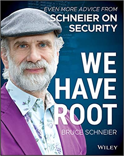 We Have Root: Even More Advice from Schneier on Security cover