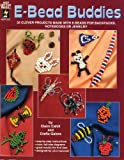 E-Bead Buddies, Claire Cahill and Galore Crafts Staff, 1562315161