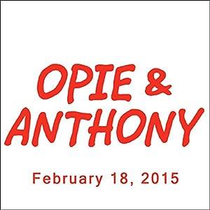 Opie & Anthony, Anthony Bourdain and Jim Florentine, February 18, 2015 Radio/TV Program