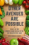 img - for Other Avenues Are Possible: Legacy of the People s Food System of the San Francisco Bay Area book / textbook / text book