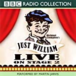 Just William: Live On Stage 2 | Richmal Crompton