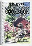 img - for Shawnee Presbyterian Church 250th (1752-2002) Cookbook (Shawnee-on-Delaware, Pennsylvania) book / textbook / text book