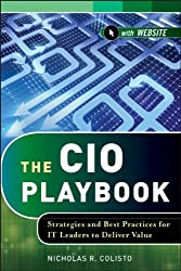 The CIO Playbook: Strategies and Best Practices for IT Leaders to Deliver Value