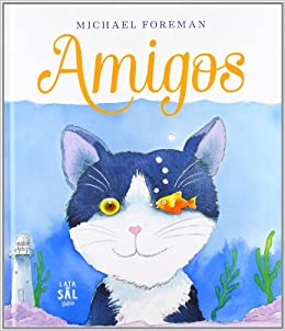 Amigos (Spanish Edition): Michael Foreman, Lata de Sal: 9788494058431: Amazon.com: Books
