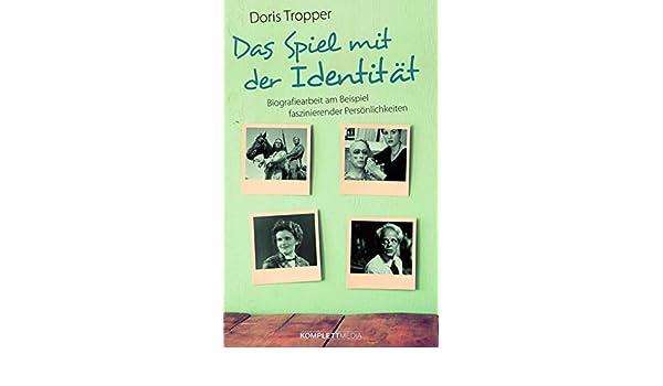 das spiel mit der identitt biografiearbeit am beispiel faszinierender persnlichkeiten german edition kindle edition by doris tropper - Biografiearbeit Beispiel