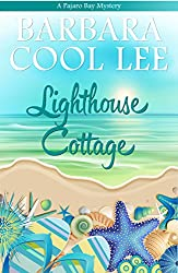 Lighthouse Cottage (A Pajaro Bay Mystery Book 3)