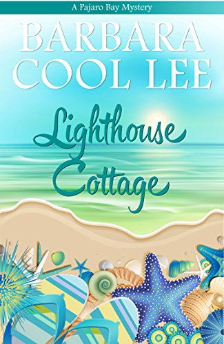 Lighthouse Cottage (A Pajaro Bay Mystery Book 3) ()