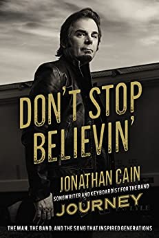 Jonathan Cain, Journey, Journey book, book about Journey, Jonathan Cain biography