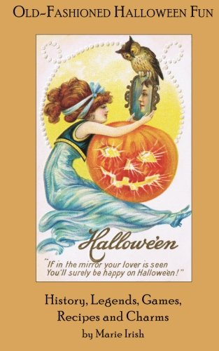 Old-Fashioned Halloween Fun: History, Legends, Games, Recipes, and Charms]()