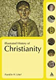 Illustrated History of Christianity, Littell, Franklin H. and Littell, Franklin, 0826485839