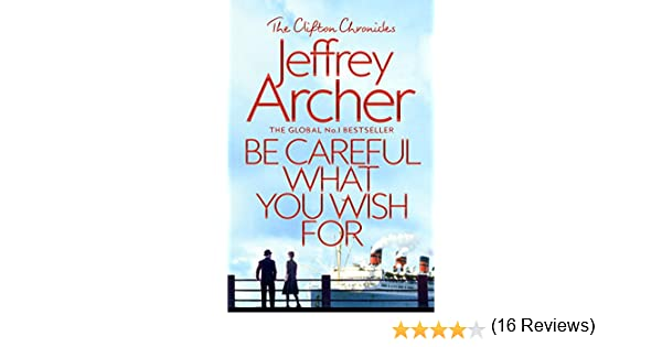 Be Careful What You Wish For (The Clifton Chronicles series Book 4 ...
