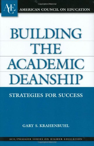 Building the Academic Deanship: Strategies for Success (ACE/Praeger Series on Higher Education) by Krahenbuhl Gary S. (2004-04-30) Hardcover