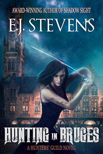 Hunting in Bruges (Hunters' Guild Book 1) by [Stevens, E.J.]