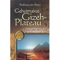 Geheimakte Gizeh-Plateau. Rätsel unter dem Sand