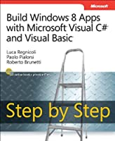 Build Windows 8 Apps with Microsoft Visual C# and Visual Basic Step by Step Front Cover