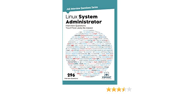 Linux System Administrator Interview Questions You'll Most Likely Be Asked  (Job Interview Questions Series Book 25)