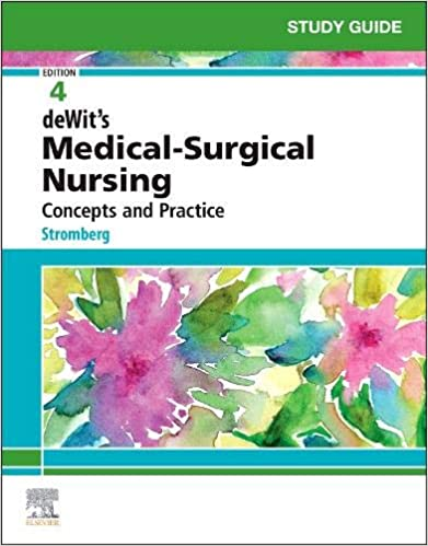 Study Guide For Dewit S Medical Surgical Nursing Concepts And Practice 4e 9780323609531 Medicine Health Science Books Amazon Com