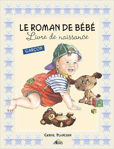 Roman Bebe Garcon Livre De Naissance Carine Planchon