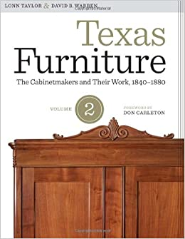 Texas Furniture, Volume Two: The Cabinetmakers and Their Work, 1840–1880 (Focus on American History Series)