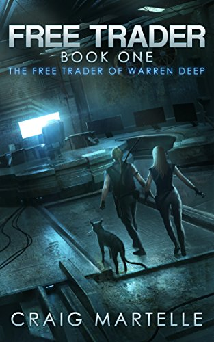The Free Trader of Warren Deep (Free Trader Series Book 1) by [Martelle, Craig]