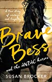 img - for Brave Bess and the ANZAC Horses book / textbook / text book