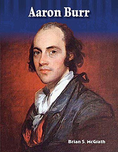 Download Aaron Burr: More Than a Villain - Social Studies Book for Kids - Great for School Projects and Book Reports (Primary Source Readers Focus on) ebook