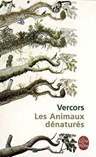 Les animaux dénaturés, Vercors  (1902-1991)