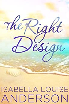 The Right Design by [Anderson, Isabella Louise]